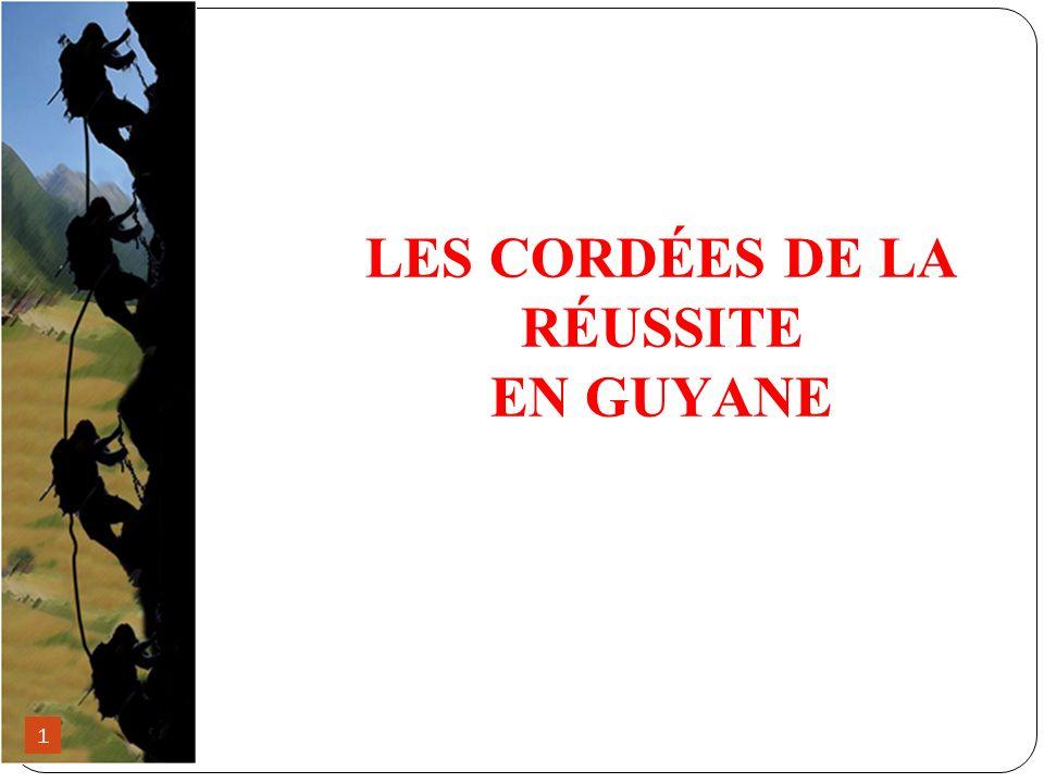 LES CORDÉES DE LA RÉUSSITE EN GUYANE 1