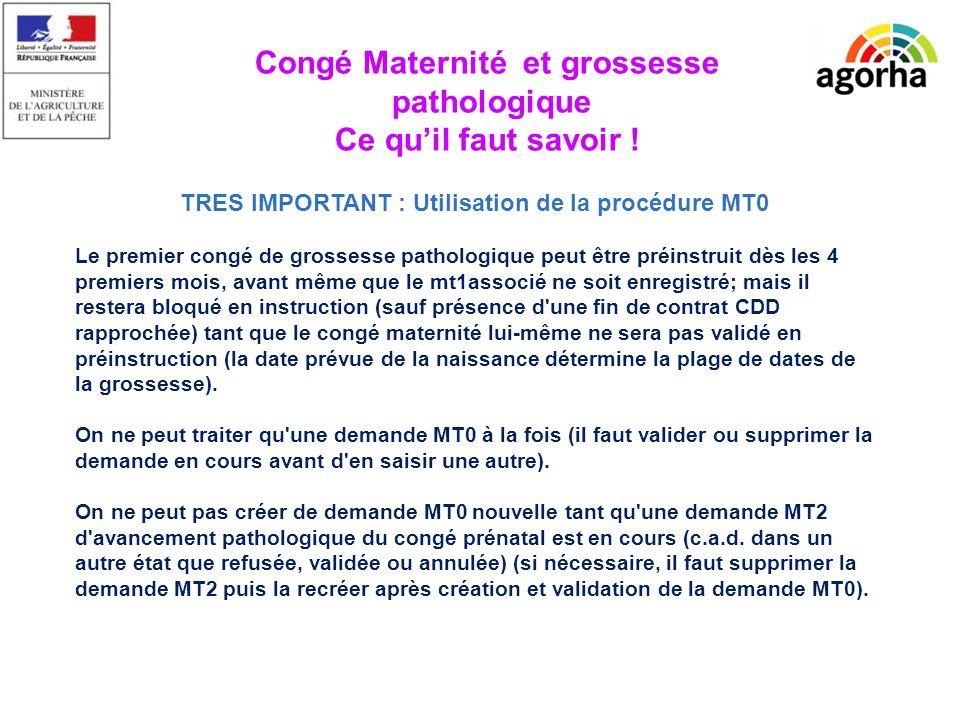 EPICEA TRES IMPORTANT : Utilisation de la procédure MT0 Le premier congé de grossesse pathologique peut être préinstruit dès les 4 premiers mois, avan