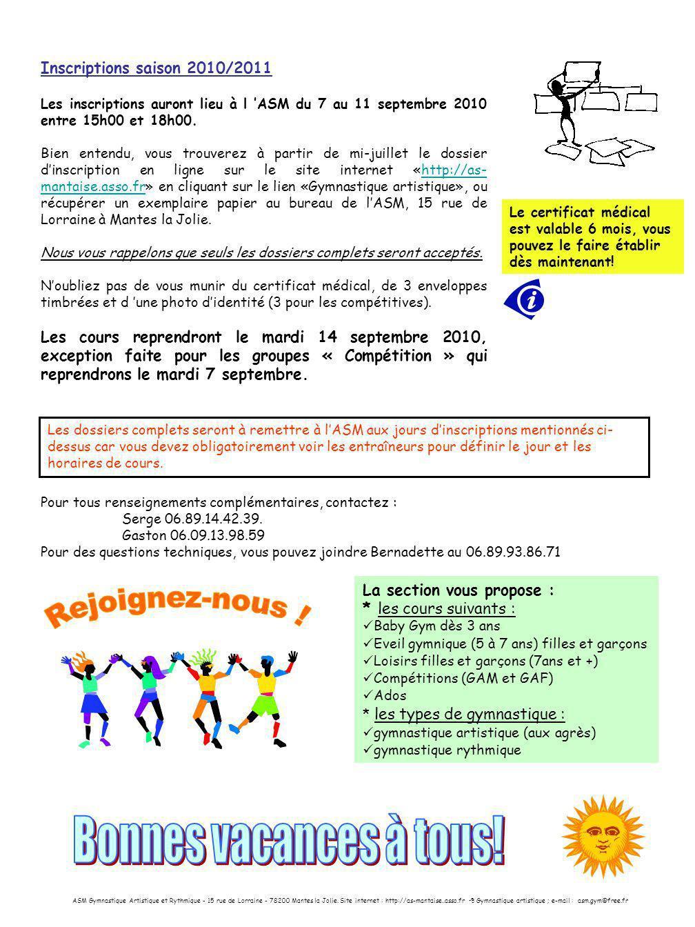 Inscriptions saison 2010/2011 Les inscriptions auront lieu à l ASM du 7 au 11 septembre 2010 entre 15h00 et 18h00.