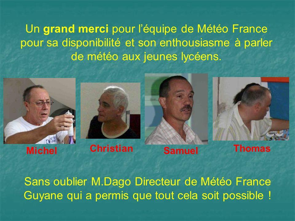 Un grand merci pour léquipe de Météo France pour sa disponibilité et son enthousiasme à parler de météo aux jeunes lycéens. Sans oublier M.Dago Direct