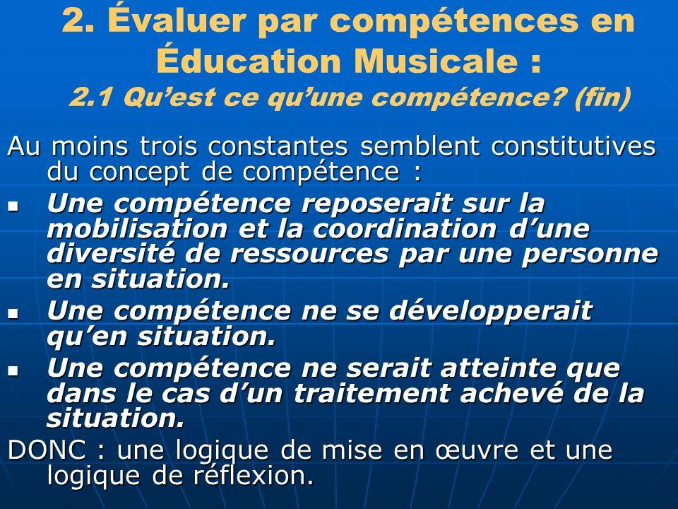 2.Évaluer par compétences en Éducation Musicale : 2.1 Quest ce quune compétence.