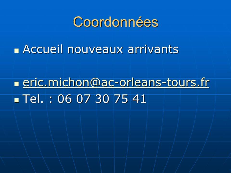 Coordonnées Accueil nouveaux arrivants Accueil nouveaux arrivants eric.michon@ac-orleans-tours.fr eric.michon@ac-orleans-tours.fr eric.michon@ac-orleans-tours.fr Tel.