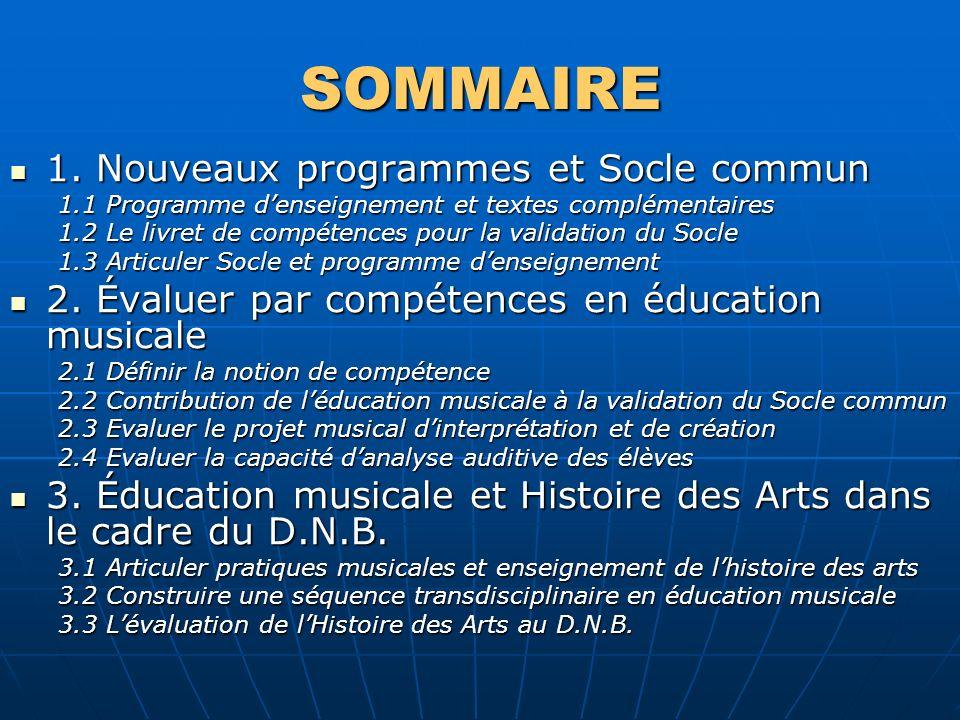 SOMMAIRE 1.Nouveaux programmes et Socle commun 1.