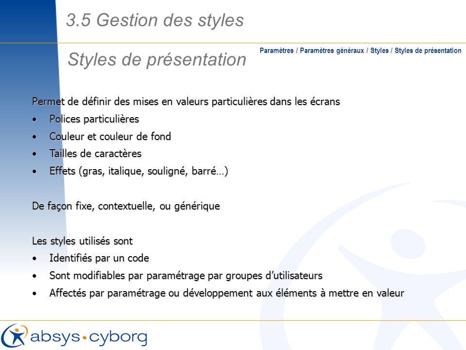 Styles de présentation Paramètres / Paramètres généraux / Styles / Styles de présentation Permet de définir des mises en valeurs particulières dans le