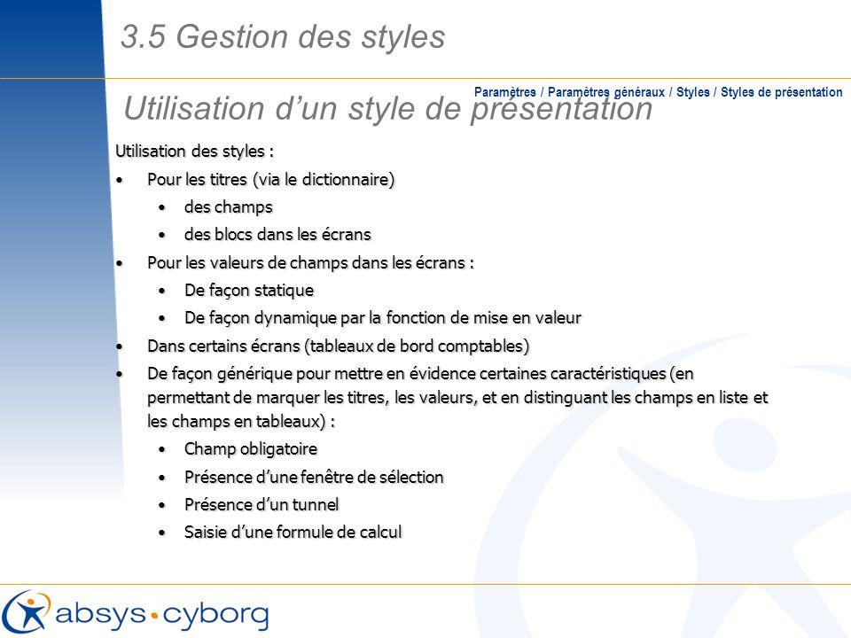 Utilisation dun style de présentation Paramètres / Paramètres généraux / Styles / Styles de présentation Utilisation des styles : Pour les titres (via