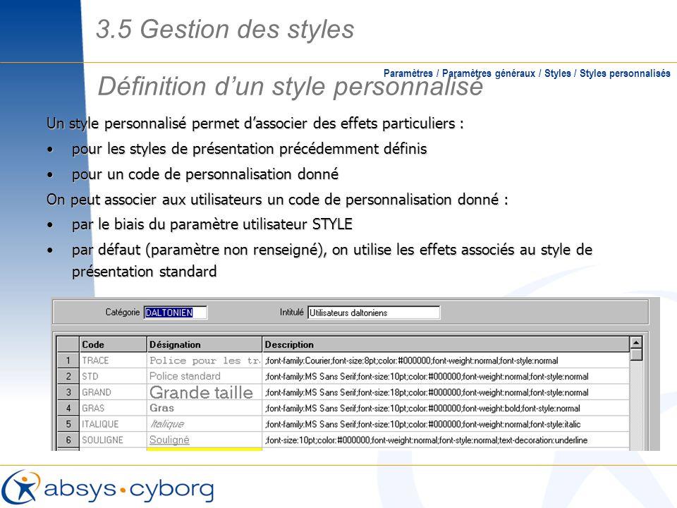 Définition dun style personnalisé Paramètres / Paramètres généraux / Styles / Styles personnalisés Un style personnalisé permet dassocier des effets p