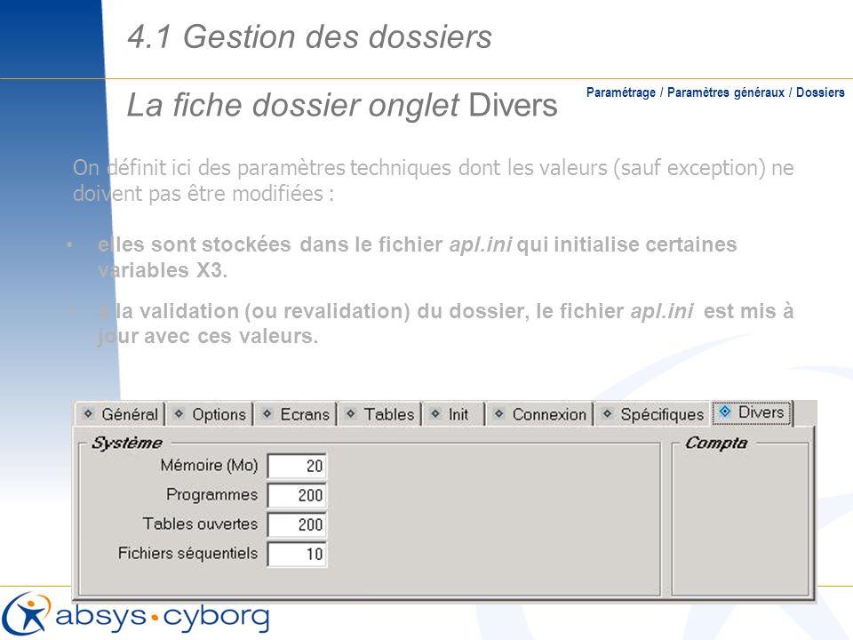 La fiche dossier onglet Divers Paramétrage / Paramètres généraux / Dossiers On définit ici des paramètres techniques dont les valeurs (sauf exception)