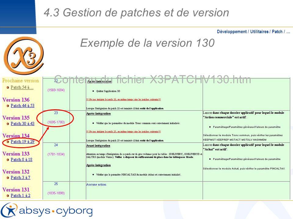 Exemple de la version 130 Contenu du fichier X3PATCHV130.htm Développement / Utilitaires / Patch / … 4.3 Gestion de patches et de version