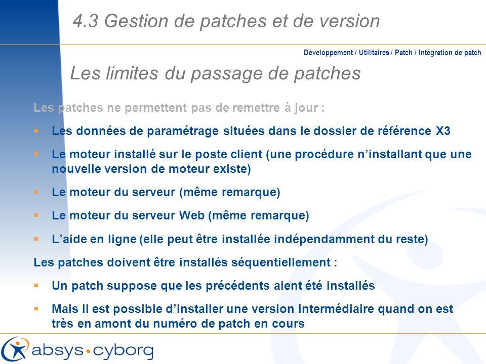 Les limites du passage de patches Les patches ne permettent pas de remettre à jour : Les données de paramétrage situées dans le dossier de référence X