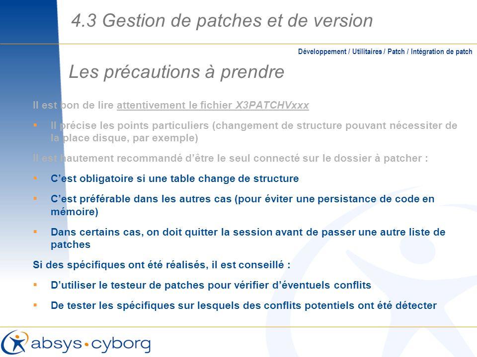 Les précautions à prendre Il est bon de lire attentivement le fichier X3PATCHVxxx Il précise les points particuliers (changement de structure pouvant