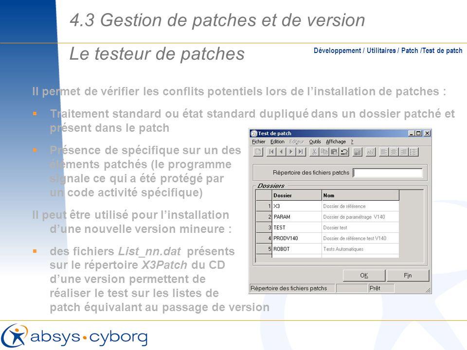 Le testeur de patches Il permet de vérifier les conflits potentiels lors de linstallation de patches : Traitement standard ou état standard dupliqué d