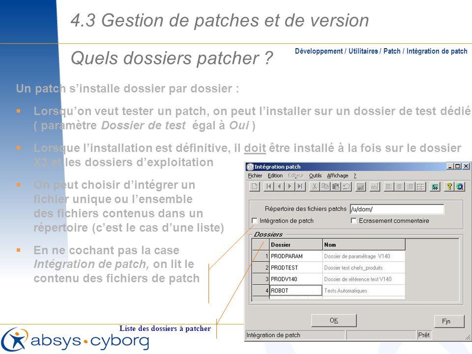 Quels dossiers patcher ? Un patch sinstalle dossier par dossier : Lorsquon veut tester un patch, on peut linstaller sur un dossier de test dédié ( par