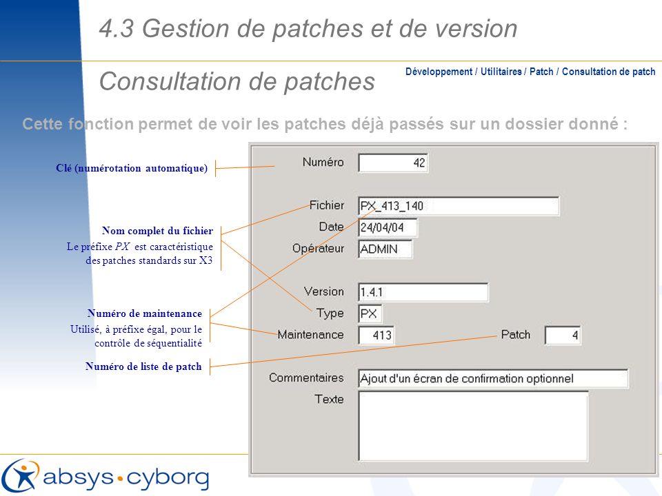 Consultation de patches Cette fonction permet de voir les patches déjà passés sur un dossier donné : Développement / Utilitaires / Patch / Consultatio