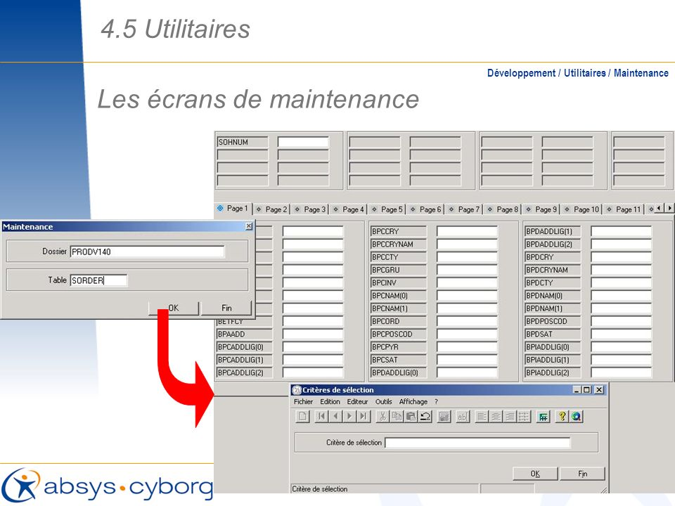 Les écrans de maintenance Développement / Utilitaires / Maintenance 4.5 Utilitaires
