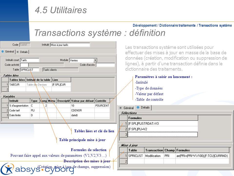 Développement / Dictionnaire traitements / Transactions système Transactions système : définition Table principale mise à jour Tables liées et clé de