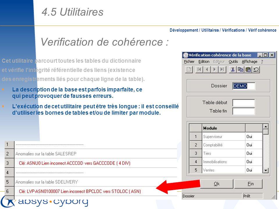 Verification de cohérence : Cet utilitaire parcourt toutes les tables du dictionnaire et vérifie l'intégrité référentielle des liens (existence des en