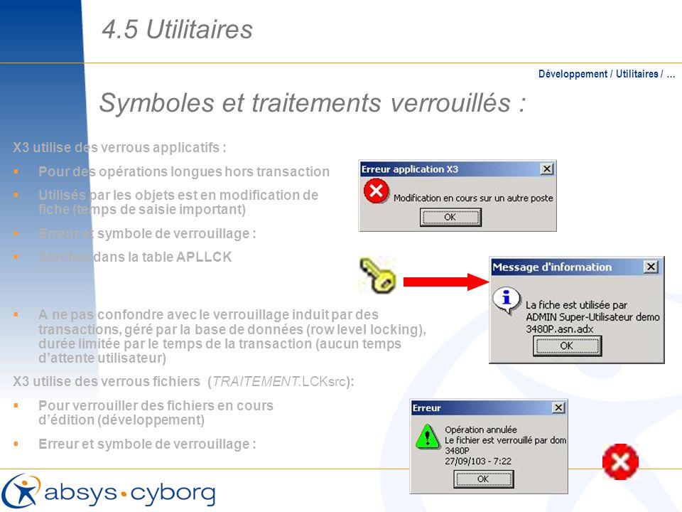 Symboles et traitements verrouillés : X3 utilise des verrous applicatifs : Pour des opérations longues hors transaction Utilisés par les objets est en