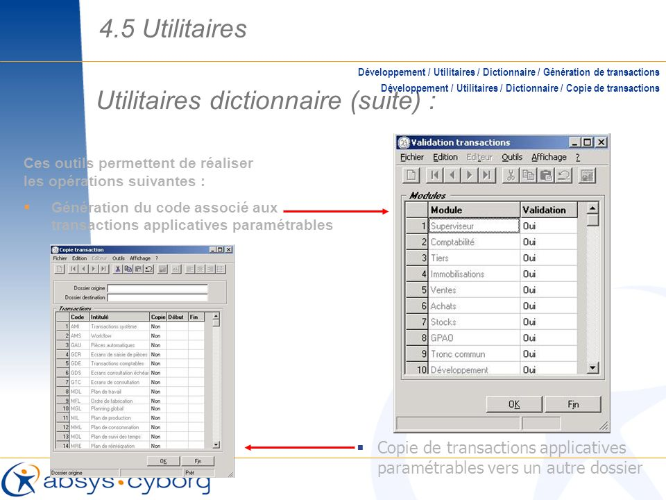 Utilitaires dictionnaire (suite) : Développement / Utilitaires / Dictionnaire / Génération de transactions Développement / Utilitaires / Dictionnaire