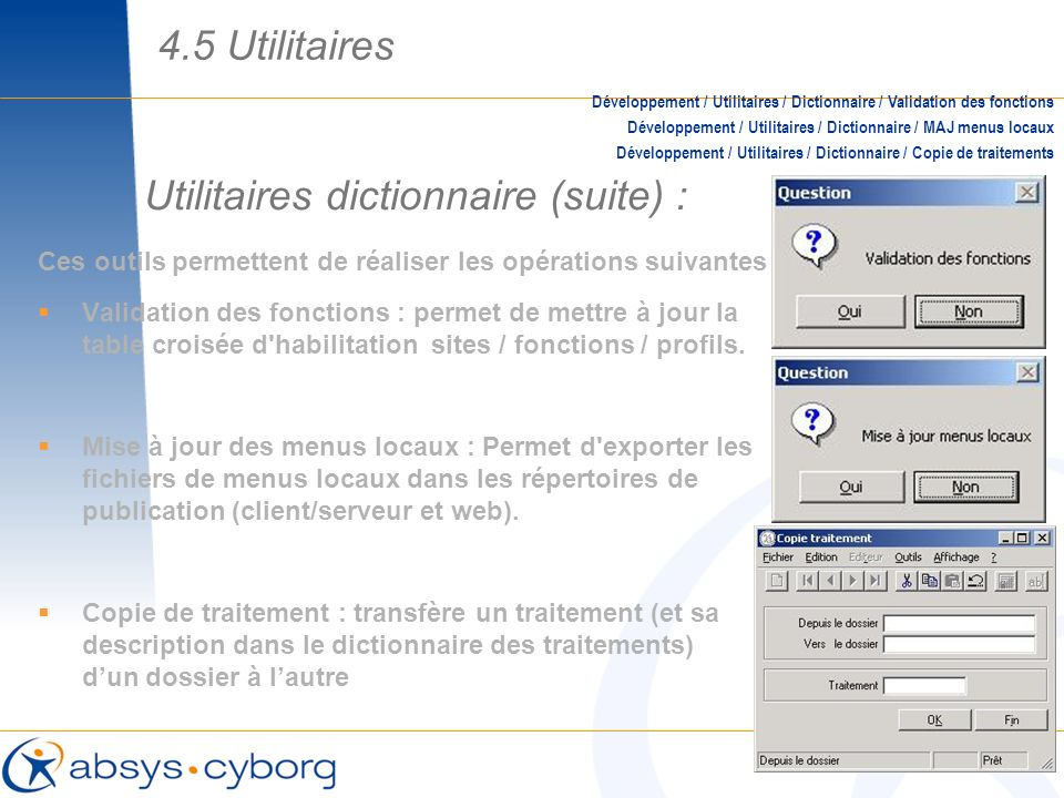 Utilitaires dictionnaire (suite) : Développement / Utilitaires / Dictionnaire / Validation des fonctions Développement / Utilitaires / Dictionnaire /