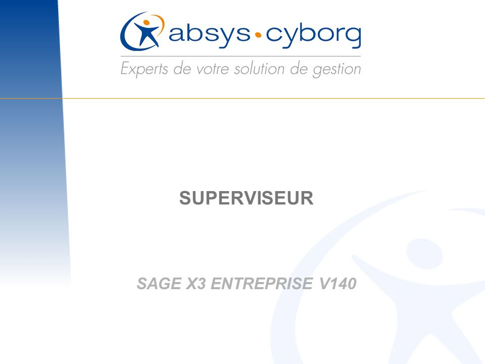 SUPERVISEUR SAGE X3 ENTREPRISE V140