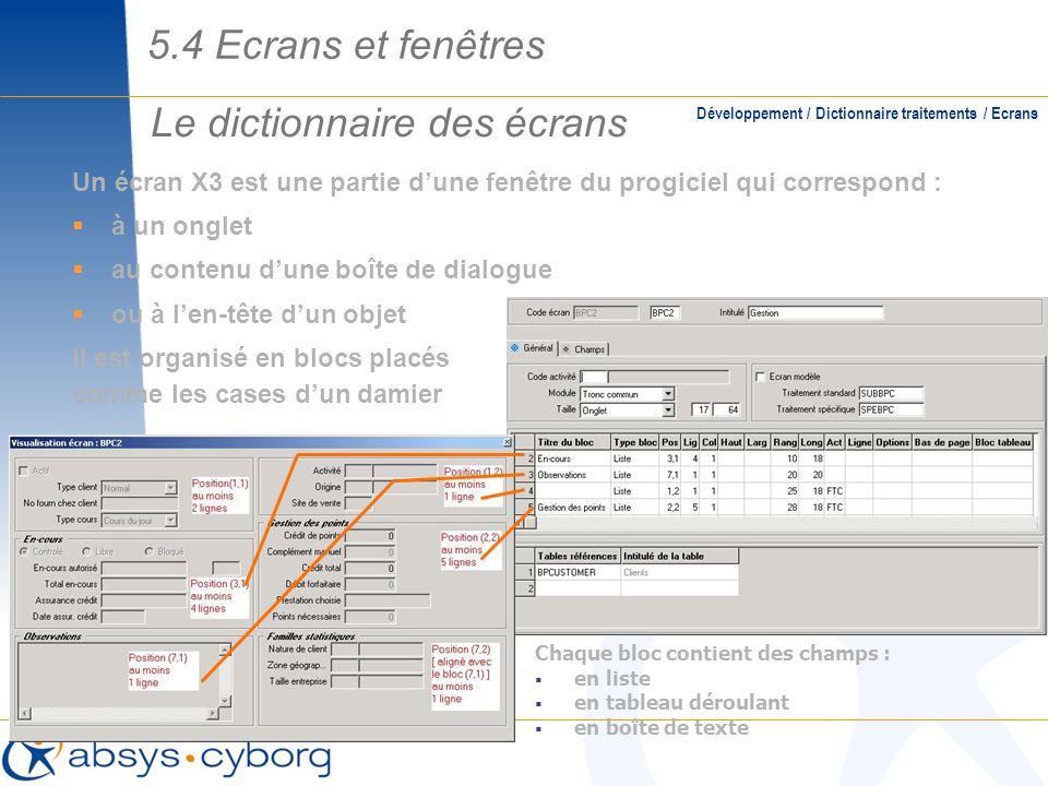 Le dictionnaire des écrans Un écran X3 est une partie dune fenêtre du progiciel qui correspond : à un onglet au contenu dune boîte de dialogue ou à le