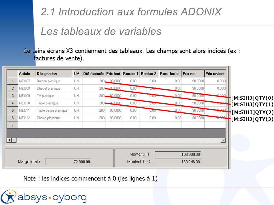 Certains écrans X3 contiennent des tableaux. Les champs sont alors indicés (ex : factures de vente). Note : les indices commencent à 0 (les lignes à 1