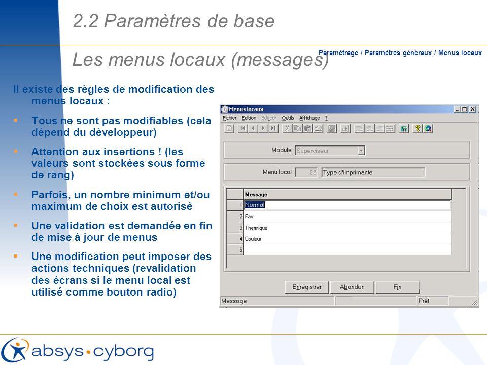 Il existe des règles de modification des menus locaux : Tous ne sont pas modifiables (cela dépend du développeur) Attention aux insertions ! (les vale