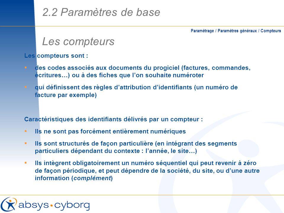 Les compteurs sont : des codes associés aux documents du progiciel (factures, commandes, écritures…) ou à des fiches que lon souhaite numéroter qui dé