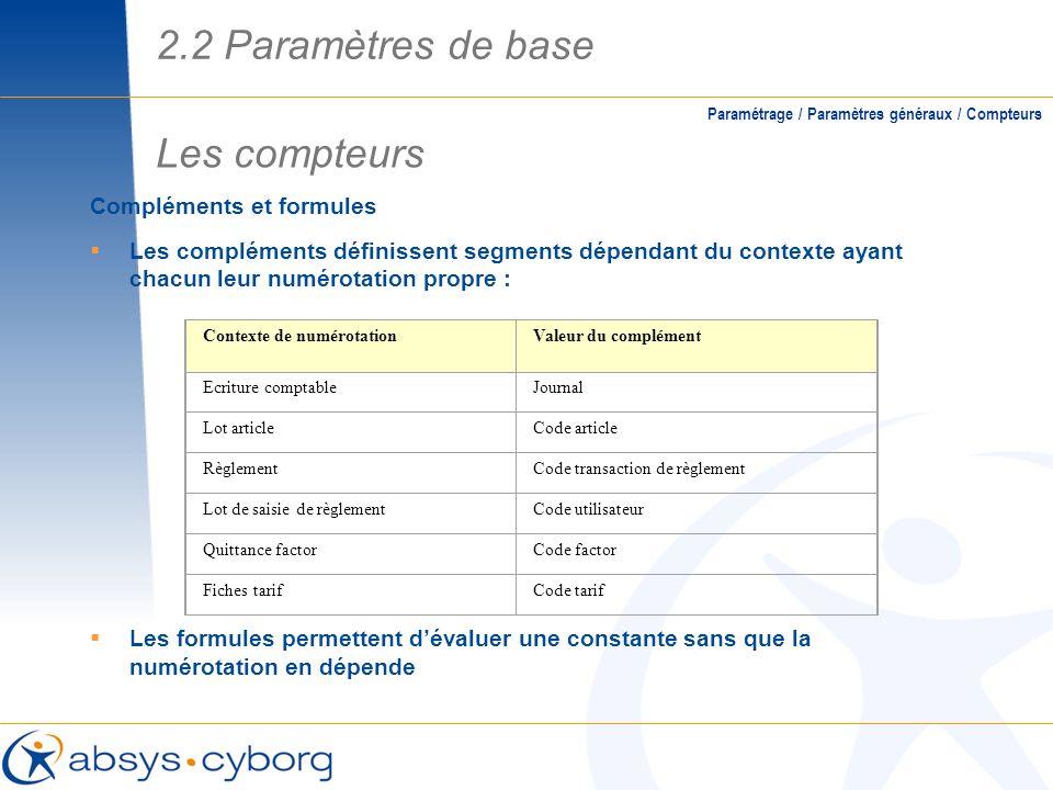 Compléments et formules Les compléments définissent segments dépendant du contexte ayant chacun leur numérotation propre : Les formules permettent dév