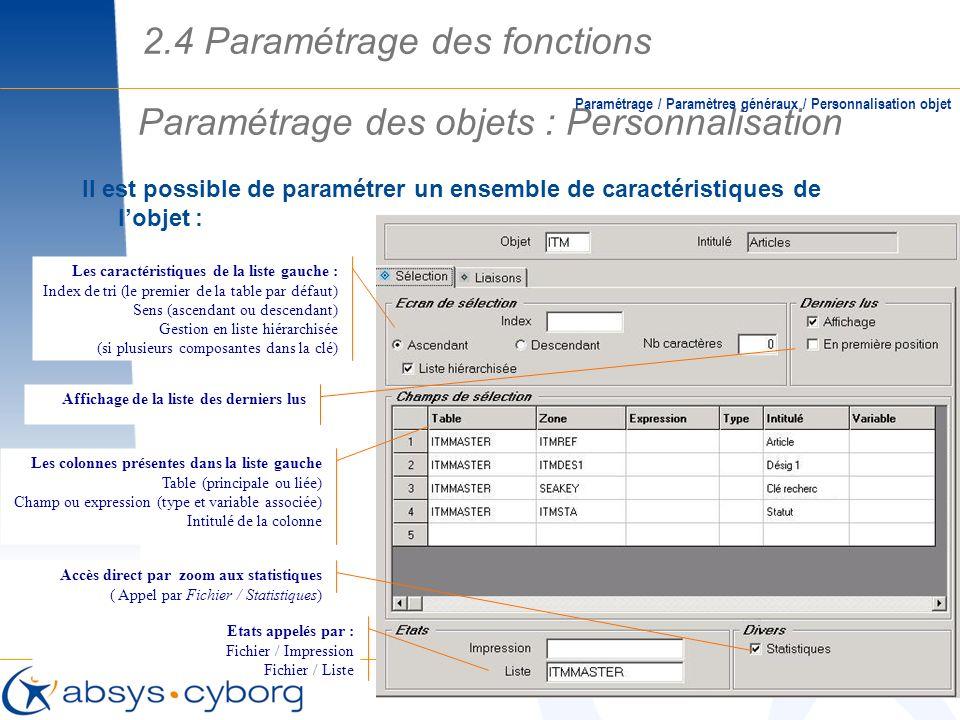 Il est possible de paramétrer un ensemble de caractéristiques de lobjet : Paramétrage des objets : Personnalisation Paramétrage / Paramètres généraux