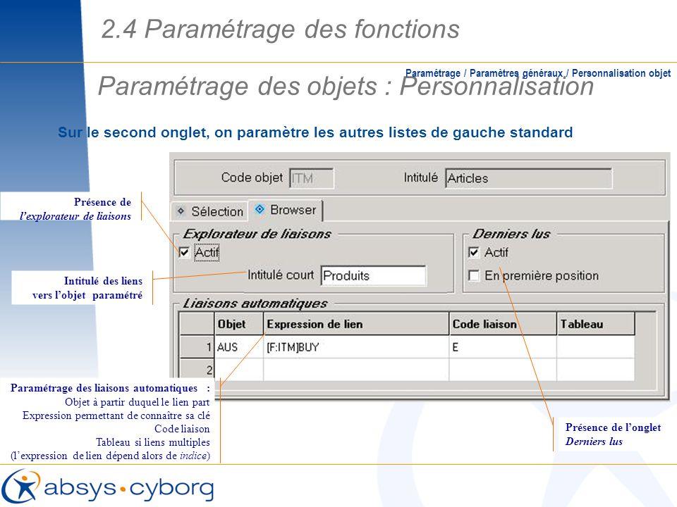 Sur le second onglet, on paramètre les autres listes de gauche standard Paramétrage des objets : Personnalisation Paramétrage / Paramètres généraux /