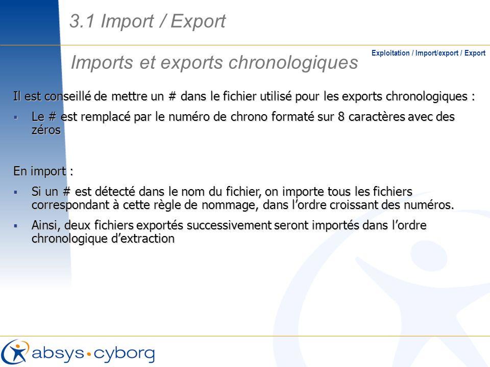 Imports et exports chronologiques Exploitation / Import/export / Export Il est conseillé de mettre un # dans le fichier utilisé pour les exports chron