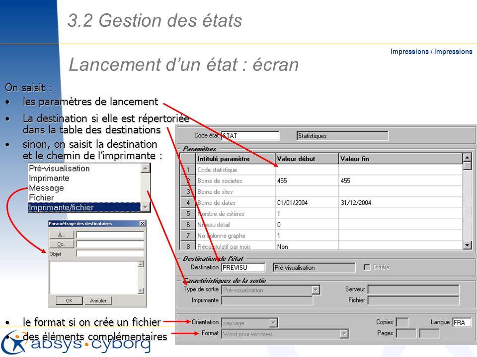 Lancement dun état : écran Impressions / Impressions On saisit : les paramètres de lancementles paramètres de lancement le format si on crée un fichie