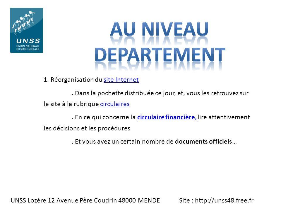 UNSS Lozère 12 Avenue Père Coudrin 48000 MENDE Site : http://unss48.free.fr 1. Réorganisation du site Internetsite Internet. Dans la pochette distribu