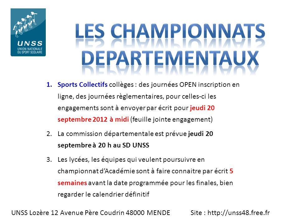 UNSS Lozère 12 Avenue Père Coudrin 48000 MENDE Site : http://unss48.free.fr 1.Sports Collectifs collèges : des journées OPEN inscription en ligne, des