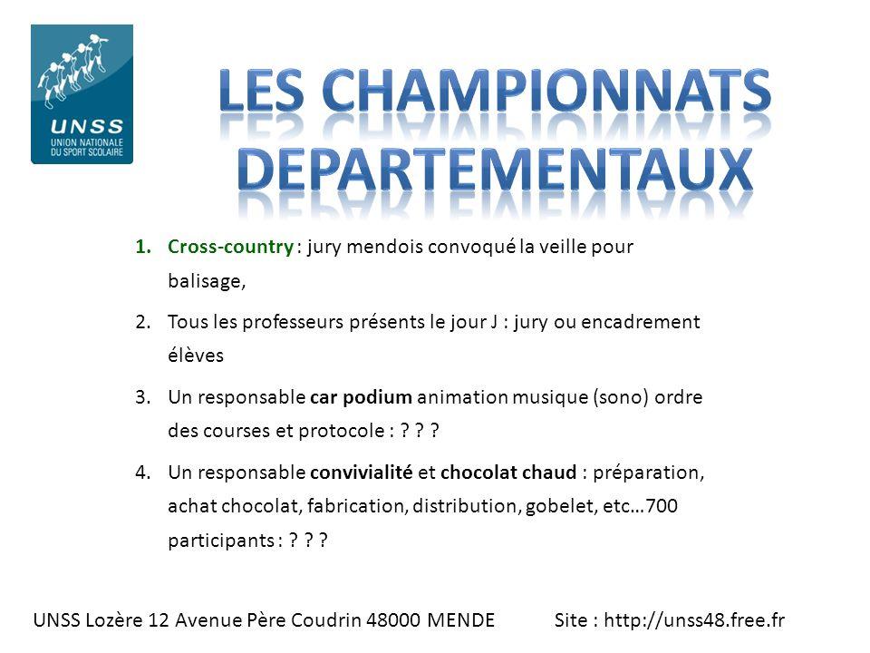 UNSS Lozère 12 Avenue Père Coudrin 48000 MENDE Site : http://unss48.free.fr 1.Cross-country : jury mendois convoqué la veille pour balisage, 2.Tous le