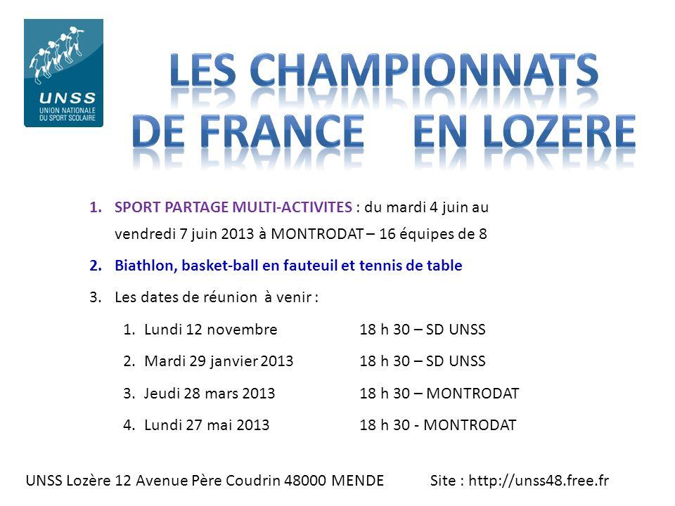 UNSS Lozère 12 Avenue Père Coudrin 48000 MENDE Site : http://unss48.free.fr 1.SPORT PARTAGE MULTI-ACTIVITES : du mardi 4 juin au vendredi 7 juin 2013