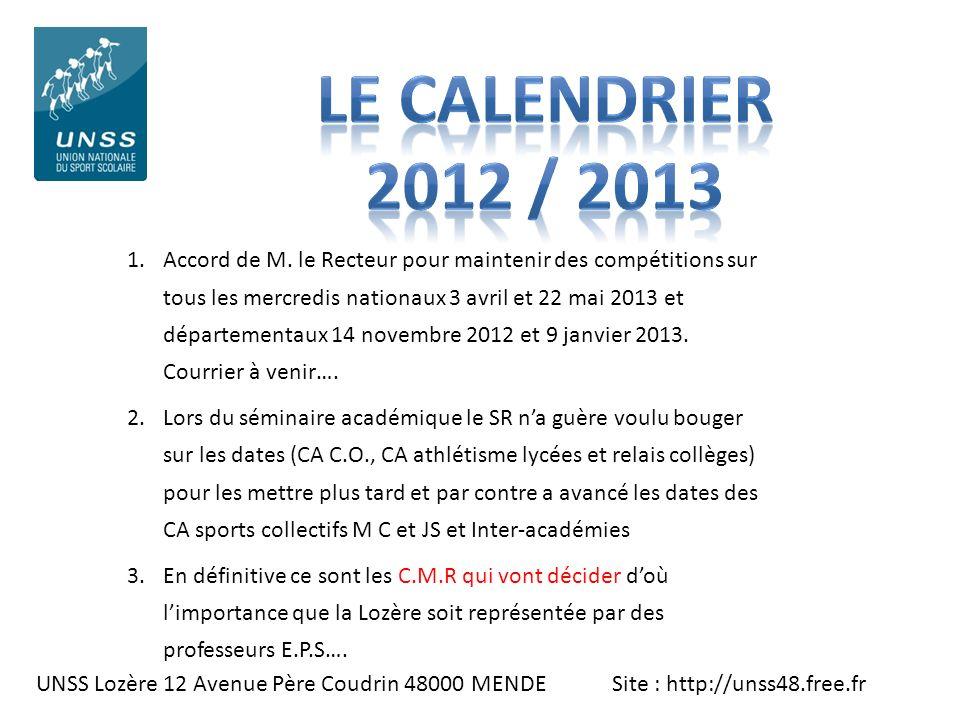 UNSS Lozère 12 Avenue Père Coudrin 48000 MENDE Site : http://unss48.free.fr 1.Accord de M. le Recteur pour maintenir des compétitions sur tous les mer