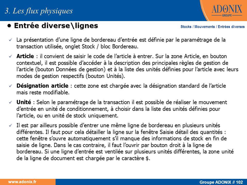 Groupe ADONIX // 102 www.adonix.fr Entrée diverse\lignes Entrée diverse\lignes La présentation dune ligne de bordereau dentrée est définie par le para