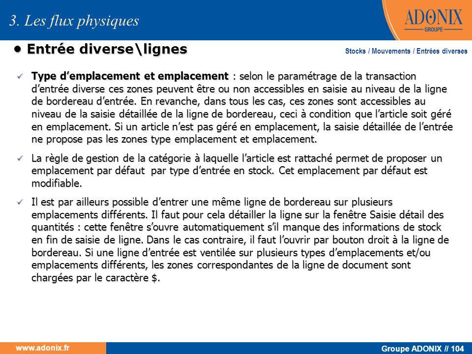 Groupe ADONIX // 104 www.adonix.fr Entrée diverse\lignes Entrée diverse\lignes Type demplacement et emplacement : selon le paramétrage de la transacti