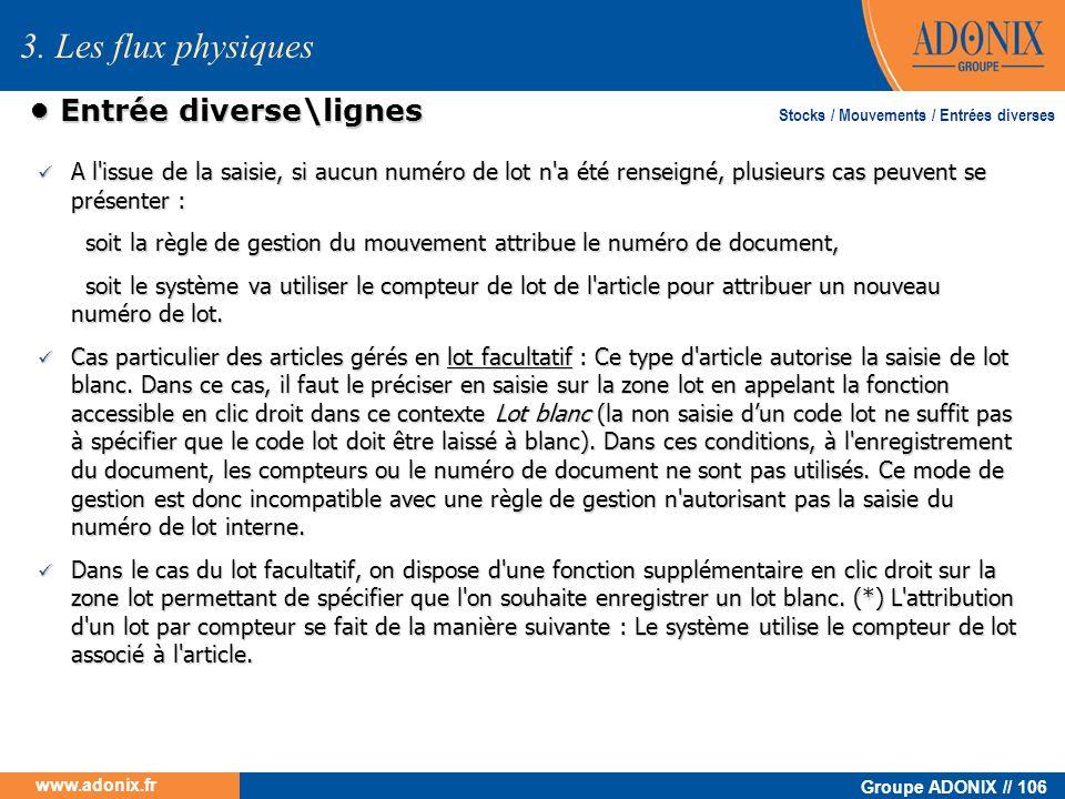 Groupe ADONIX // 106 www.adonix.fr Entrée diverse\lignes Entrée diverse\lignes A l'issue de la saisie, si aucun numéro de lot n'a été renseigné, plusi