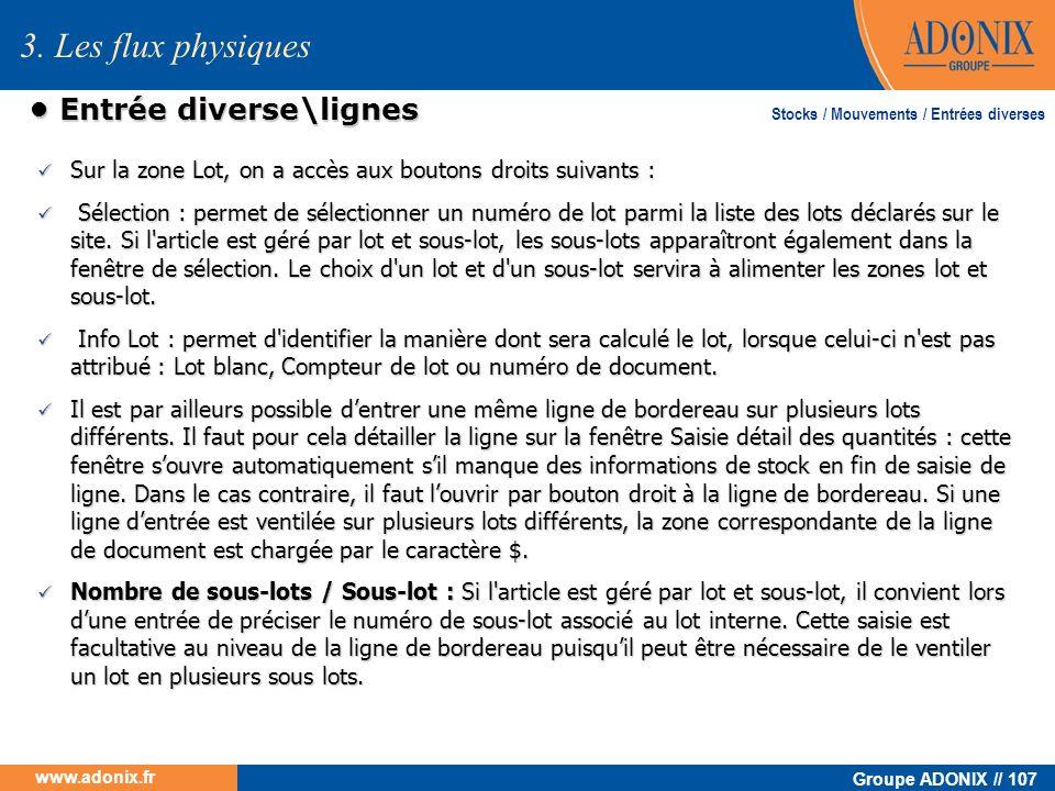 Groupe ADONIX // 107 www.adonix.fr Entrée diverse\lignes Entrée diverse\lignes Sur la zone Lot, on a accès aux boutons droits suivants : Sur la zone L
