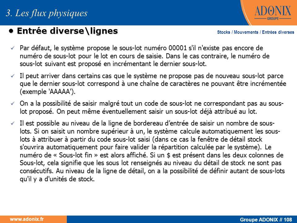 Groupe ADONIX // 108 www.adonix.fr Entrée diverse\lignes Entrée diverse\lignes Par défaut, le système propose le sous-lot numéro 00001 s'il n'existe p