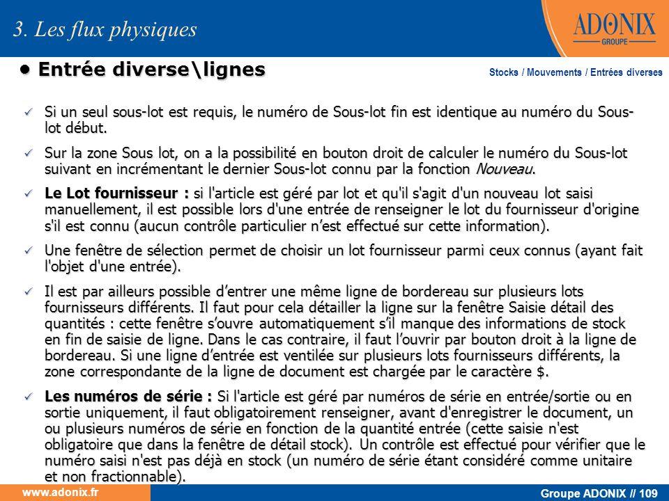 Groupe ADONIX // 109 www.adonix.fr Entrée diverse\lignes Entrée diverse\lignes Si un seul sous-lot est requis, le numéro de Sous-lot fin est identique