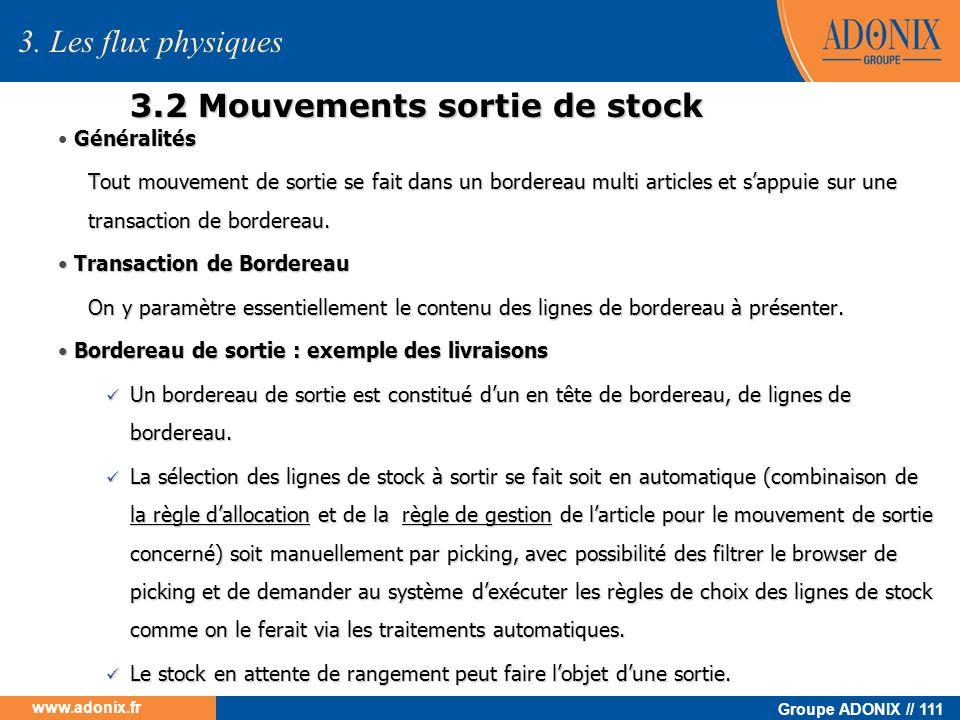 Groupe ADONIX // 111 www.adonix.fr 3.2 Mouvements sortie de stock Généralités Tout mouvement de sortie se fait dans un bordereau multi articles et sap