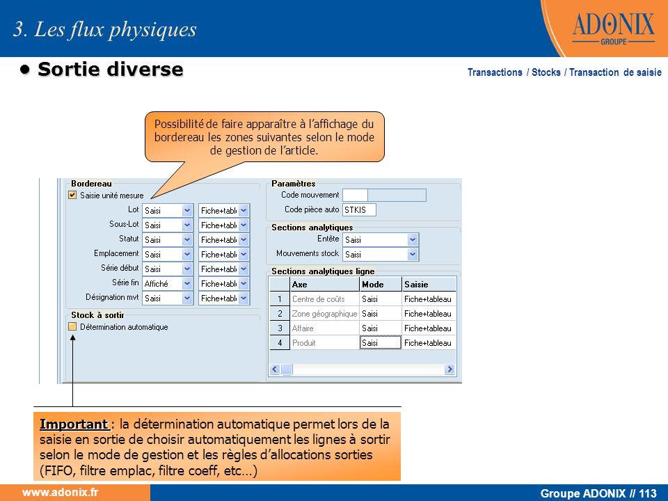 Groupe ADONIX // 113 www.adonix.fr Sortie diverse Sortie diverse 3. Les flux physiques Transactions / Stocks / Transaction de saisie Important Importa