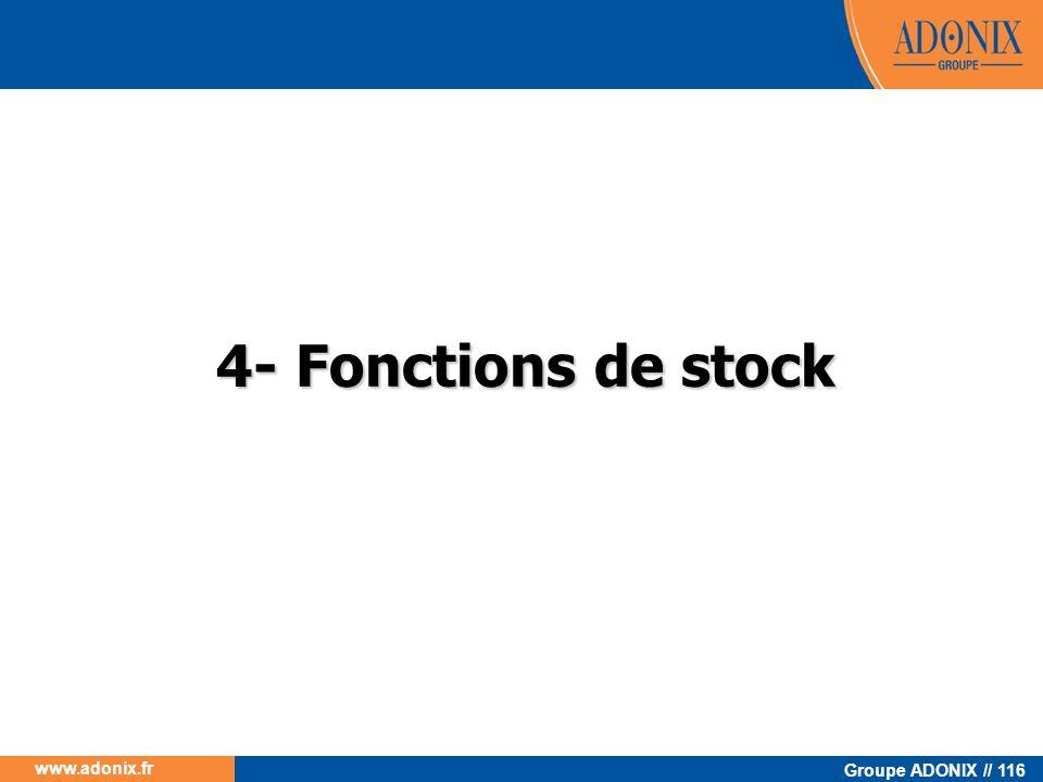 Groupe ADONIX // 116 www.adonix.fr 4- Fonctions de stock