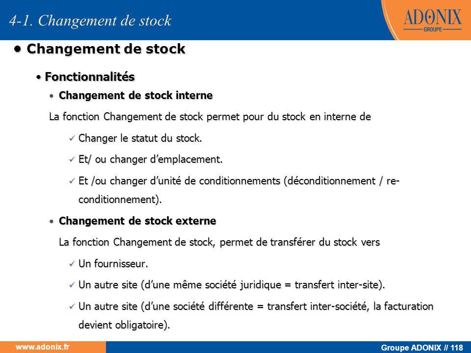 Groupe ADONIX // 118 www.adonix.fr Changement de stock Changement de stock Changement de stock interne Changement de stock interne La fonction Changem