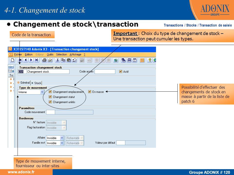 Groupe ADONIX // 120 www.adonix.fr Changement de stock\transaction Changement de stock\transaction Code de la transaction Type de mouvement interne, f