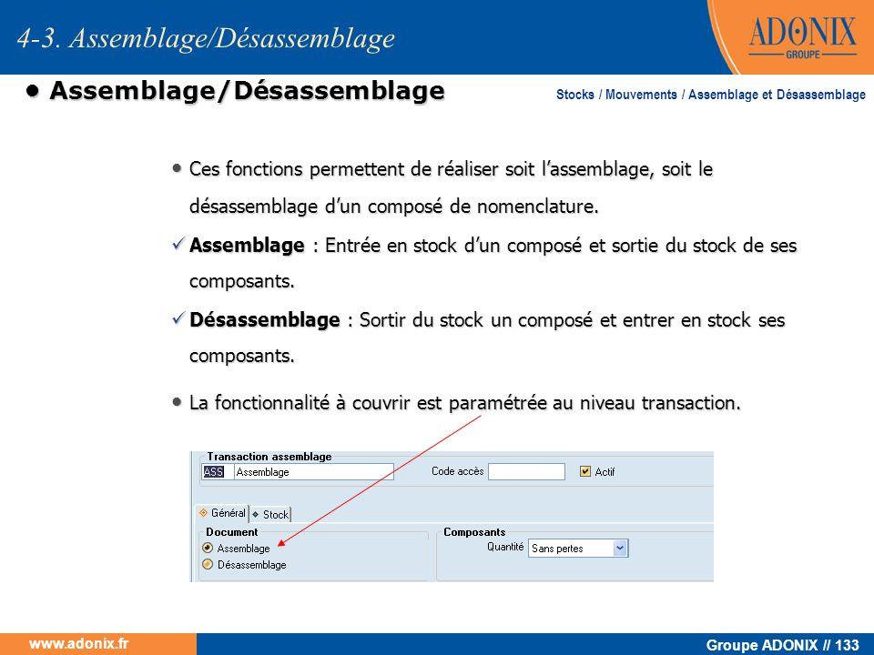 Groupe ADONIX // 133 www.adonix.fr Assemblage/Désassemblage Assemblage/Désassemblage Ces fonctions permettent de réaliser soit lassemblage, soit le dé